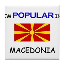 I'm Popular In MACEDONIA Tile Coaster