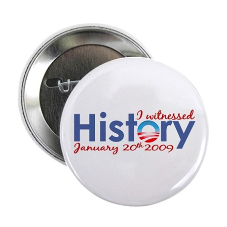 "I Witnessed History 2.25"" Button"
