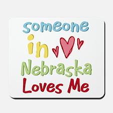 Someone in Nebraska Loves Me Mousepad