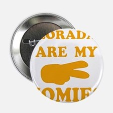 """Coloradans are my homies 2.25"""" Button"""