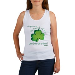 Go Green... One Beer at a Tim Women's Tank Top