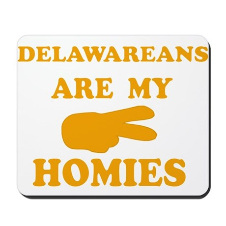 Delawareans are my homies Mousepad