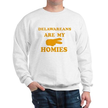 Delawareans are my homies Sweatshirt