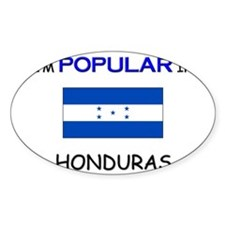 I'm Popular In HONDURAS Oval Decal