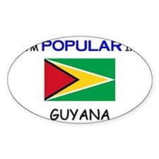 I'm Popular In GUYANA Oval Decal