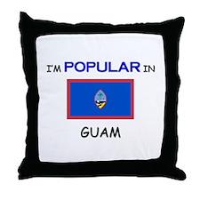 I'm Popular In GUAM Throw Pillow