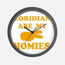 Floridians are my homies Wall Clock