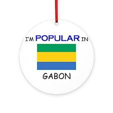I'm Popular In GABON Ornament (Round)