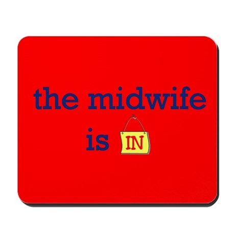 The Midwife Is In Mousepad