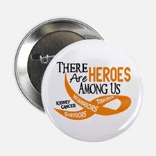 "Heroes Among Us KIDNEY CANCER 2.25"" Button (10 pac"