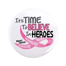 """Time To Believe BREAST CANCER 3.5"""" Button"""