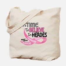 Time To Believe BREAST CANCER Tote Bag
