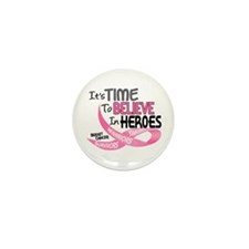 Time To Believe BREAST CANCER Mini Button (10 pack