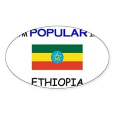 I'm Popular In ETHIOPIA Oval Decal