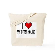 I LOVE MY OTTERHOUND Tote Bag