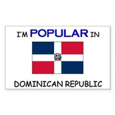 I'm Popular In DOMINICAN REPUBLIC Decal