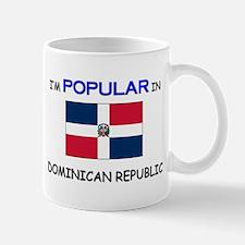 I'm Popular In DOMINICAN REPUBLIC Mug