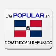 I'm Popular In DOMINICAN REPUBLIC Mousepad