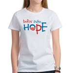 Born Into Hope - Obama Baby Women's T-Shirt