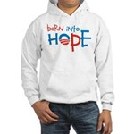 Born Into Hope - Obama Baby Hooded Sweatshirt