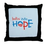 Born Into Hope - Obama Baby Throw Pillow