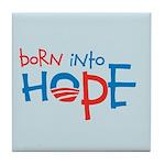 Born Into Hope - Obama Baby Tile Coaster