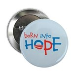 "Born Into Hope - Obama Baby 2.25"" Button"