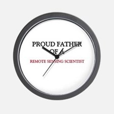 Proud Father Of A REMOTE SENSING SCIENTIST Wall Cl