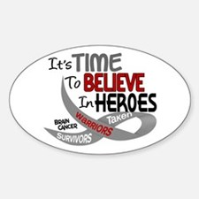Time To Believe BRAIN CANCER Oval Decal