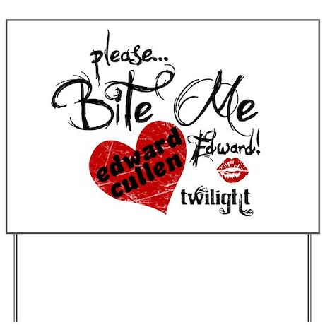 Bite Me Edward Cullen Yard Sign