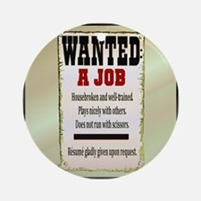 Job Wanted Ornament (Round)