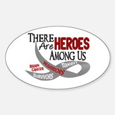 Heroes Among Us BRAIN CANCER Oval Decal