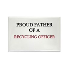 Proud Father Of A RECYCLING OFFICER Rectangle Magn