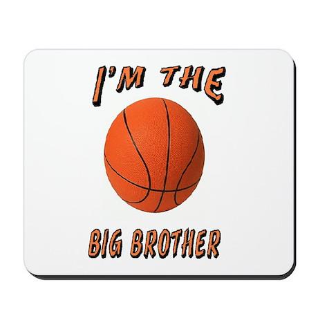 I'm the Big Brother Basketbal Mousepad