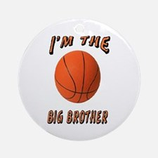 I'm the Big Brother Basketbal Ornament (Round)