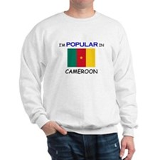 I'm Popular In CAMEROON Sweatshirt