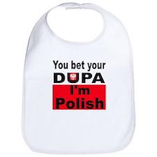 You bet your dupa I'm Polish Bib