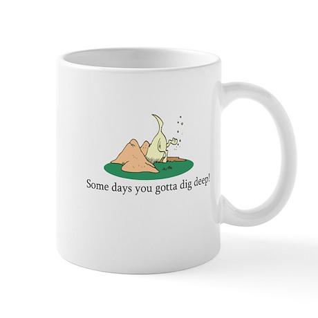 Dig Deep Mug