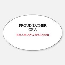 Proud Father Of A RECORDING ENGINEER Decal
