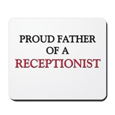 Proud Father Of A RECEPTIONIST Mousepad