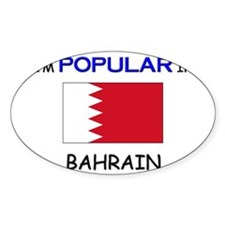 I'm Popular In BAHRAIN Oval Decal