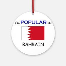 I'm Popular In BAHRAIN Ornament (Round)