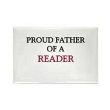 Proud Father Of A READER Rectangle Magnet