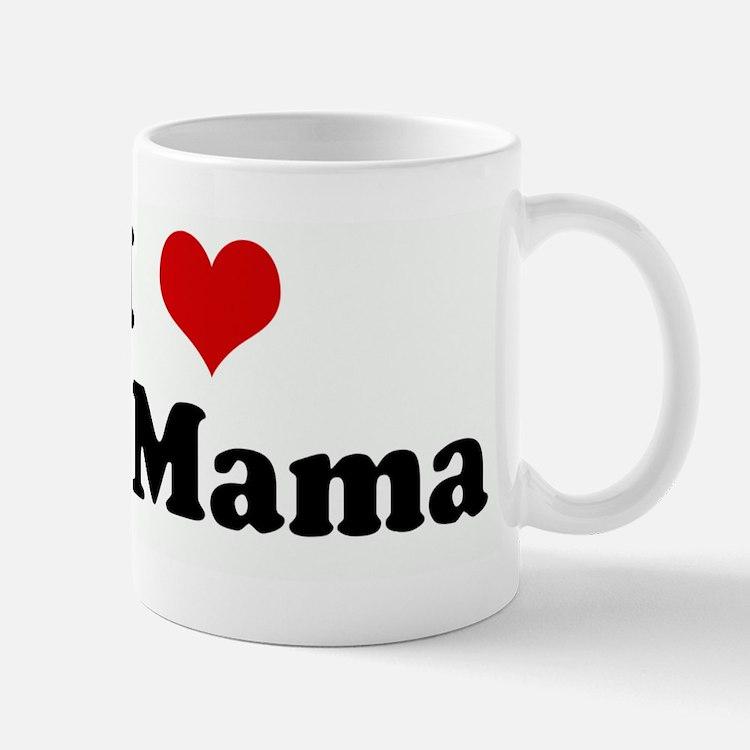 I Love My Mama Mug