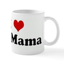 I Love My Mama Small Mug