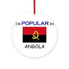 I'm Popular In ANGOLA Ornament (Round)