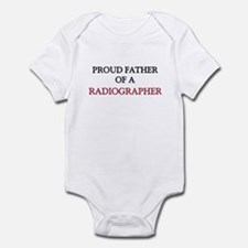 Proud Father Of A RADIOGRAPHER Infant Bodysuit