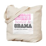Love, honor and Obama Tote Bag