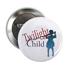 "TWILIGHT CHILD 2.25"" Button"