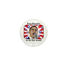 Keep Barack'n In The Free World Mini Button